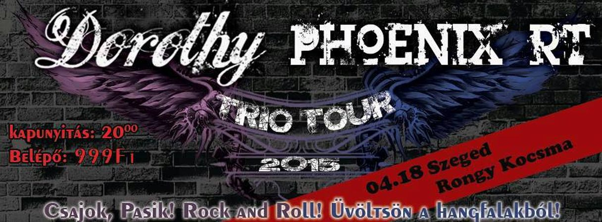 Phoenix RT & Dorothy - Trio Tour Szeged