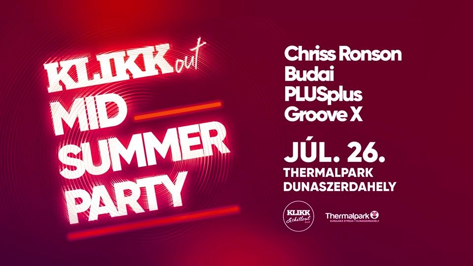 Klikk Out Midsummer Party 2019-ben is Dunaszerdahely