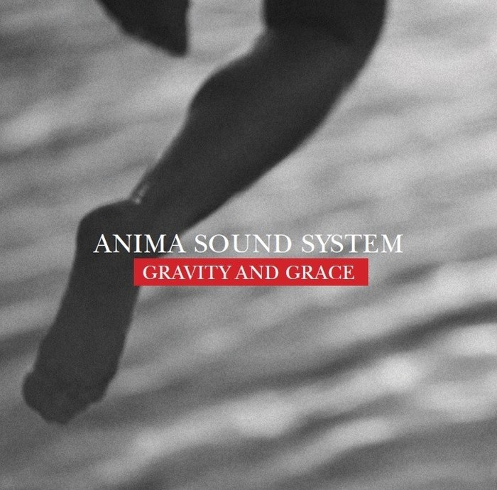 Anima Sound System - Gravity and Grace