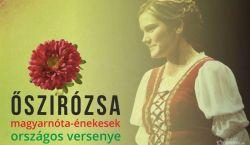 FELHÍVÁS: Őszirózsa - magyarnóta-énekesek országos versenye
